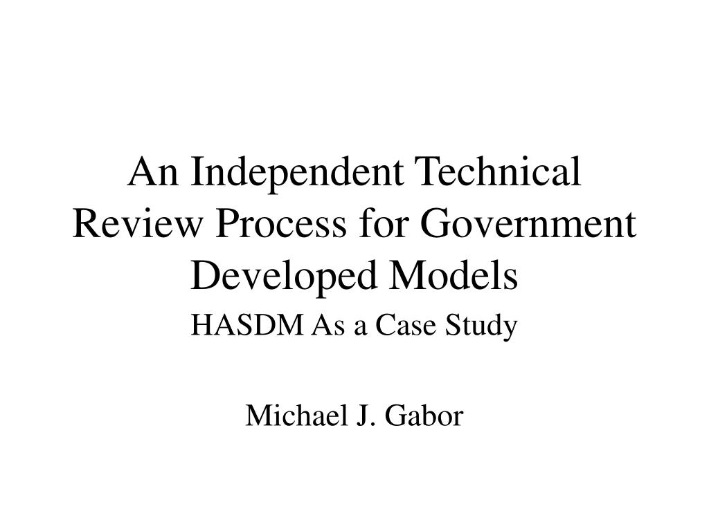 an independent technical review process for government developed models l.