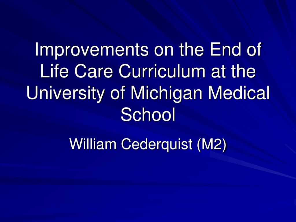 improvements on the end of life care curriculum at the university of michigan medical school l.