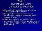 part 1 current curriculum components first year