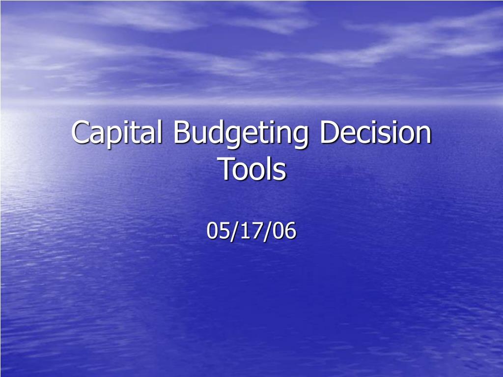 capital budgeting decision tools l.