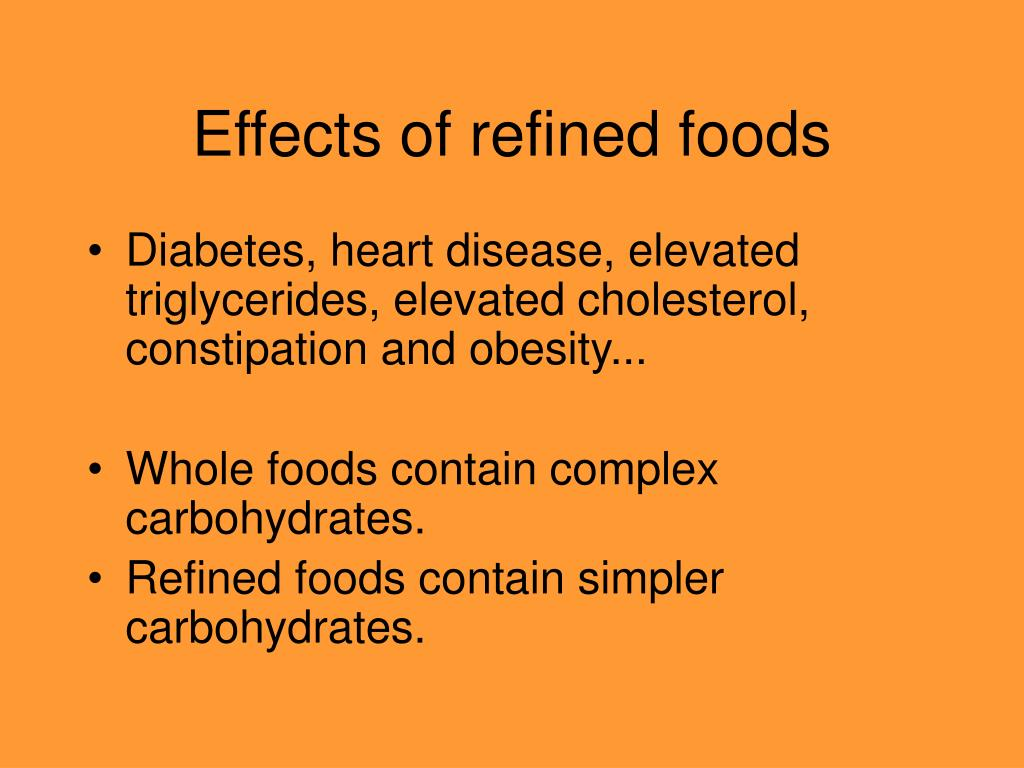 Effects of refined foods