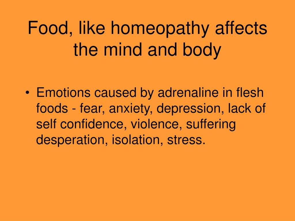Food, like homeopathy affects the mind and body