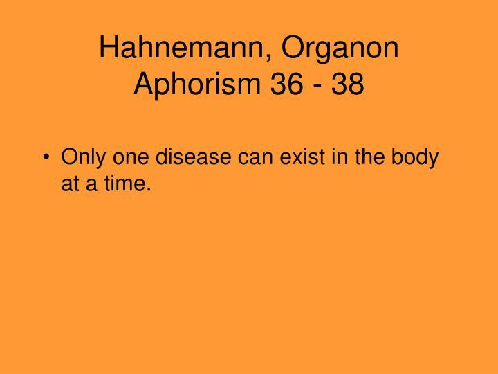 Hahnemann organon aphorism 36 38