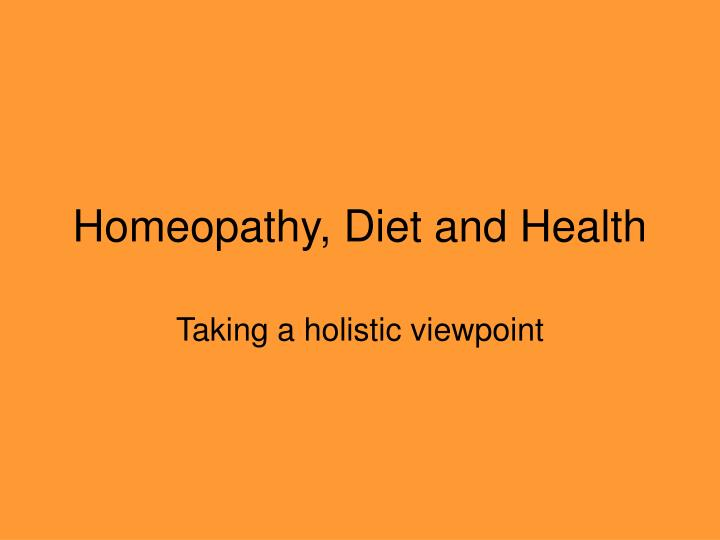 Homeopathy diet and health