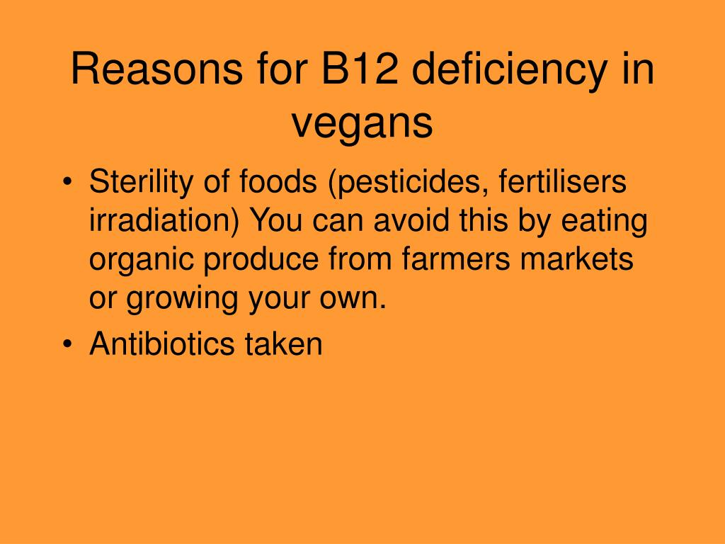 Reasons for B12 deficiency in vegans
