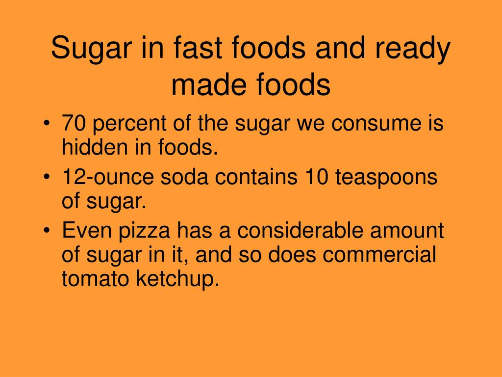 Sugar in fast foods and ready made foods
