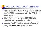 sas log will look different
