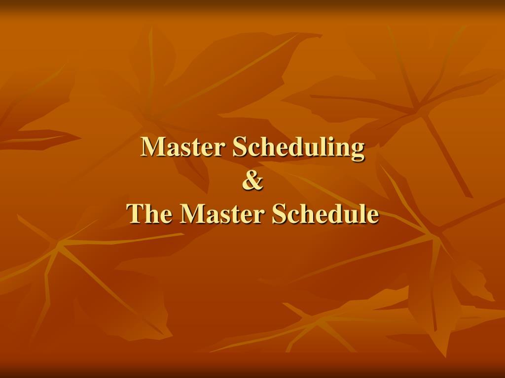 master scheduling the master schedule l.