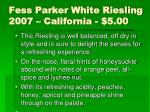 fess parker white riesling 2007 california 5 00
