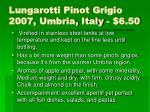 lungarotti pinot grigio 2007 umbria italy 6 50