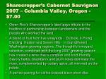 sharecropper s cabernet sauvignon 2007 columbia valley oregon 7 00