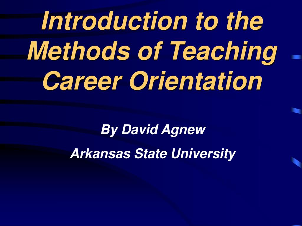 introduction to the methods of teaching career orientation l.