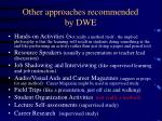 other approaches recommended by dwe