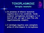 toxoplasmosi terapia neonato