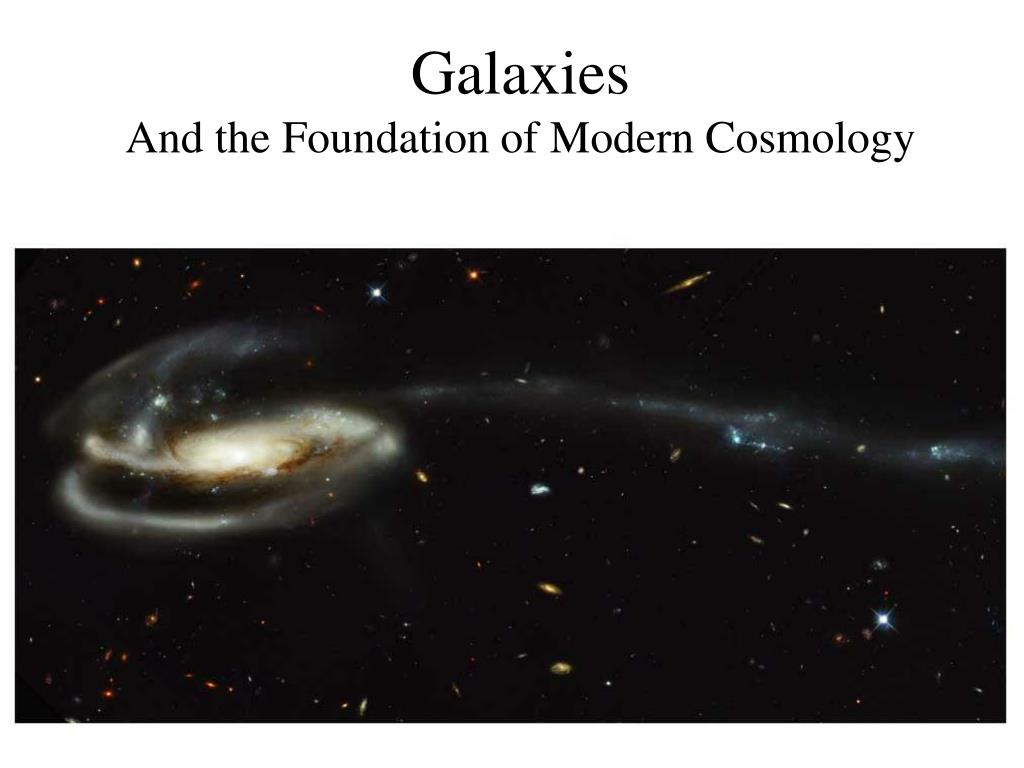 galaxies and the foundation of modern cosmology l.