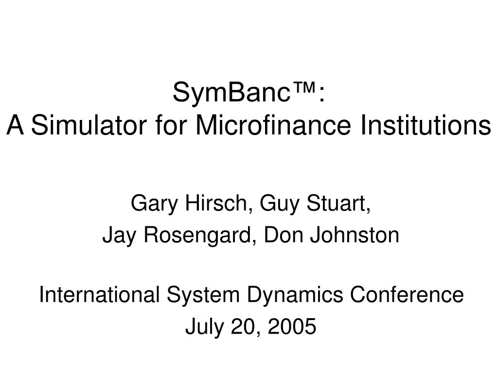 symbanc a simulator for microfinance institutions l.