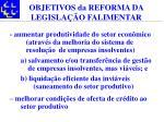 objetivos da reforma da legisla o falimentar