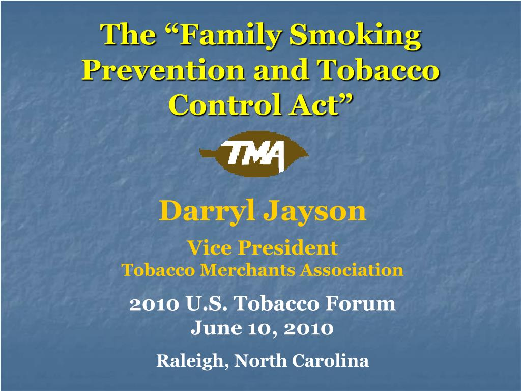 the family smoking prevention and tobacco control act l.