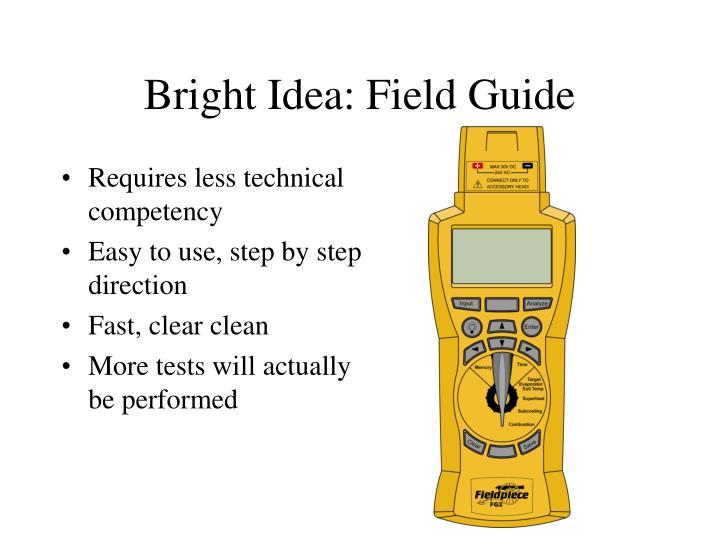 Bright Idea: Field Guide