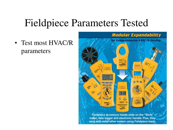 Fieldpiece Parameters Tested
