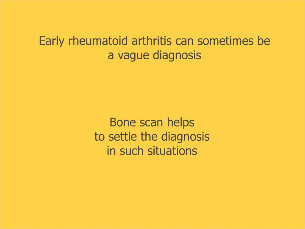Early rheumatoid arthritis can sometimes be