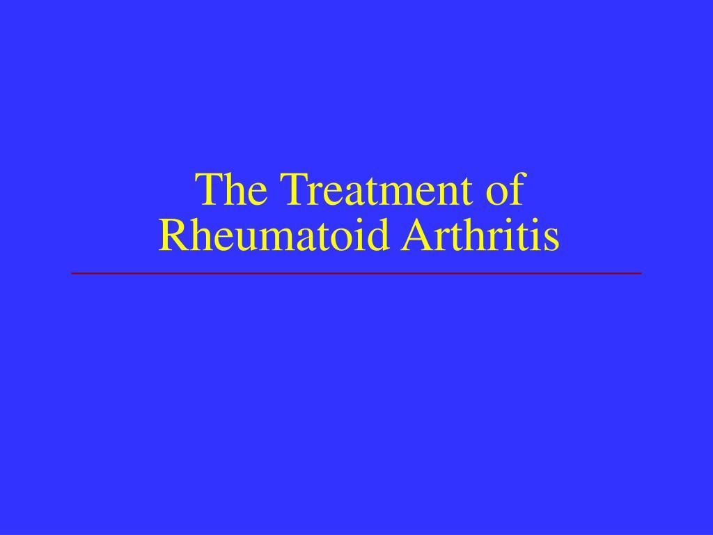 The Treatment of Rheumatoid Arthritis