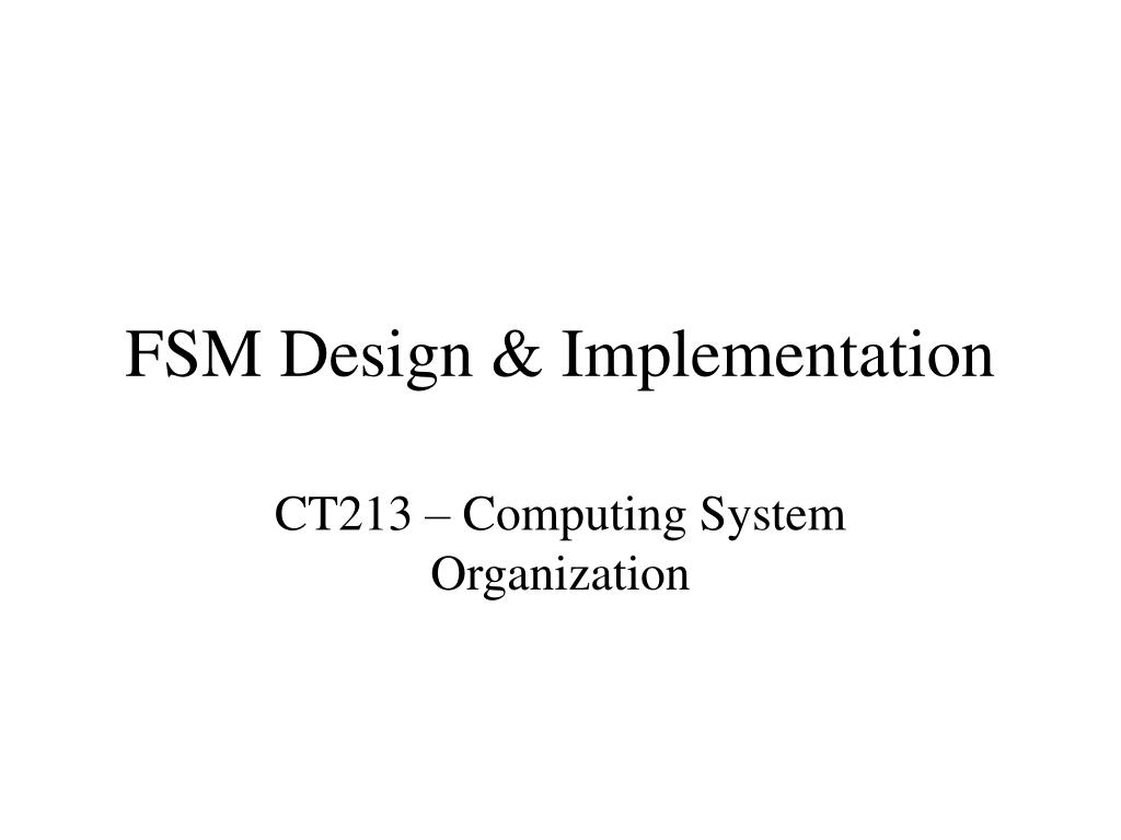 fsm design implementation l.