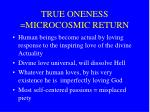 true oneness microcosmic return