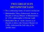 two great sufi metaphysicians