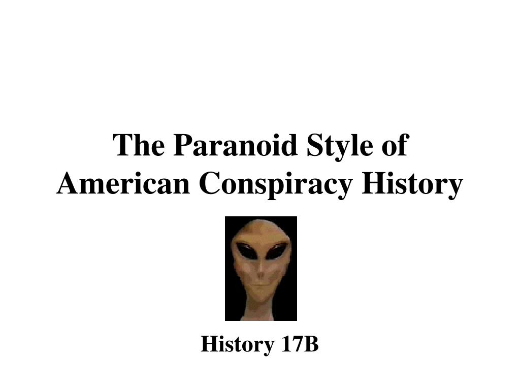 the paranoid style of american conspiracy history l.