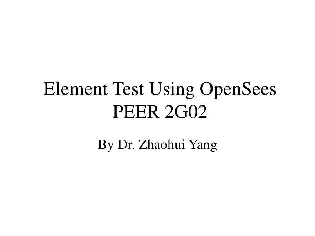 element test using opensees peer 2g02 l.