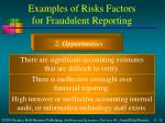 examples of risks factors for fraudulent reporting32