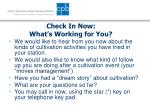 check in now what s working for you