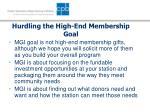 hurdling the high end membership goal