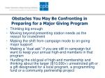obstacles you may be confronting in preparing for a major giving program
