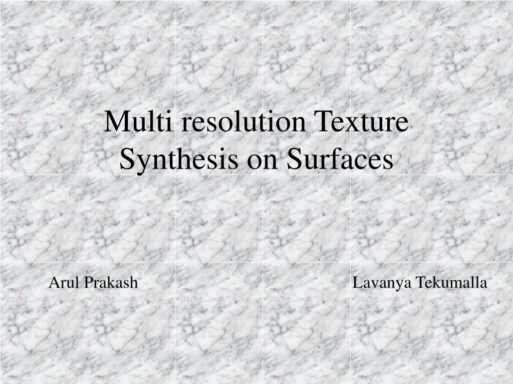 multi resolution texture synthesis on surfaces l.