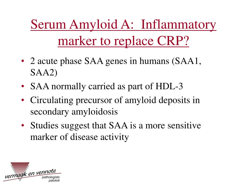 Serum Amyloid A:  Inflammatory marker to replace CRP?