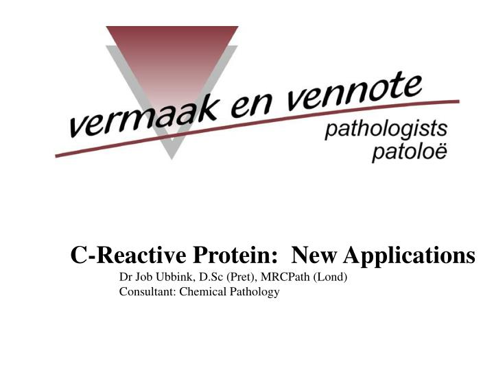 C-Reactive Protein:  New Applications