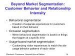 beyond market segmentation customer behavior and relationship intensity