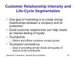 customer relationship intensity and life cycle segmentation