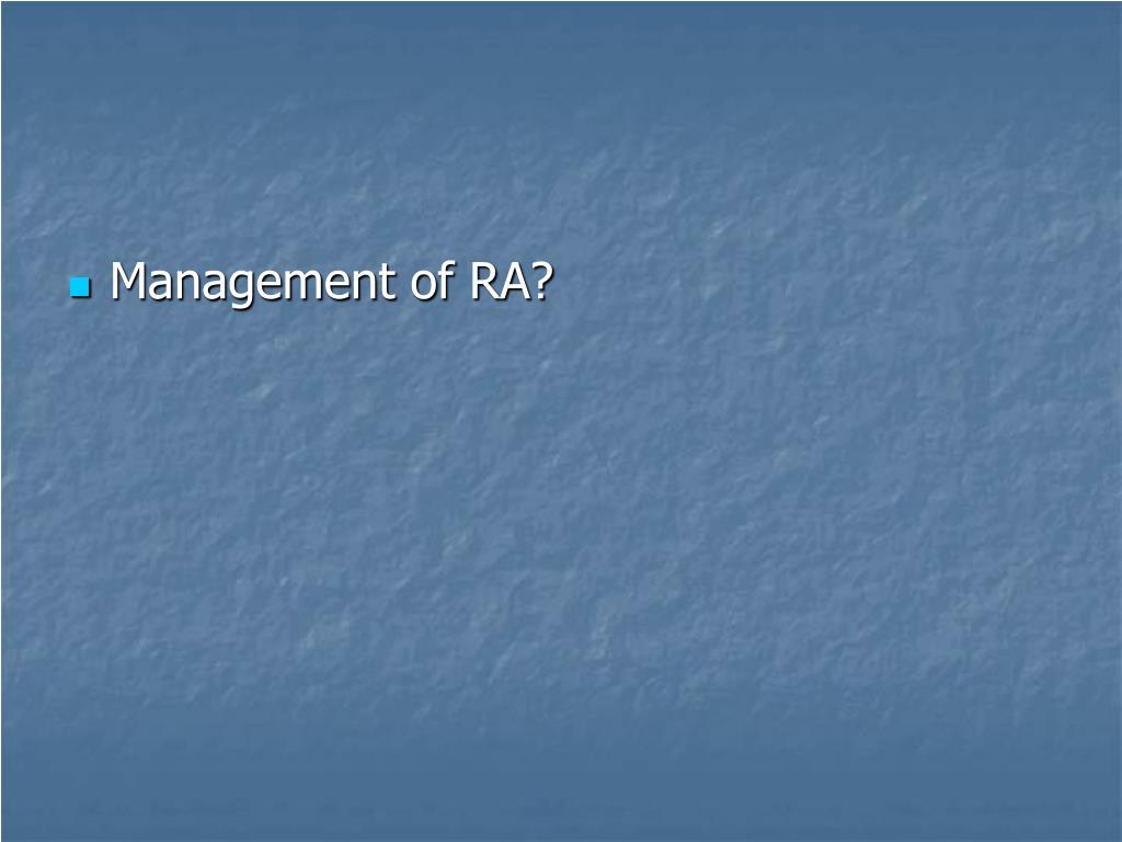Management of RA?