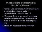 impact craters are classified as simple or complex