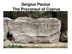 sergius paulus the proconsul of cyprus48