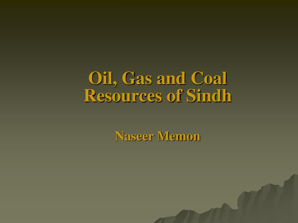 oil gas and coal resources of sindh naseer memon l.