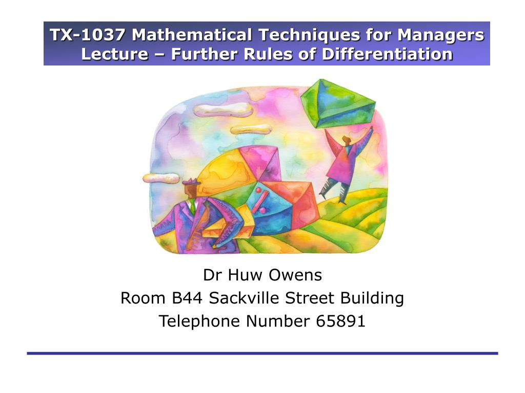 tx 1037 mathematical techniques for managers lecture further rules of differentiation l.