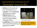 environment city sources of renewable gases for mts
