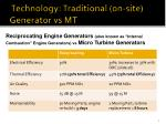 technology traditional on site generator vs mt
