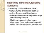 machining in the manufacturing sequence