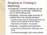 roughing vs finishing in machining