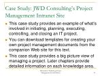 case study jwd consulting s project management intranet site